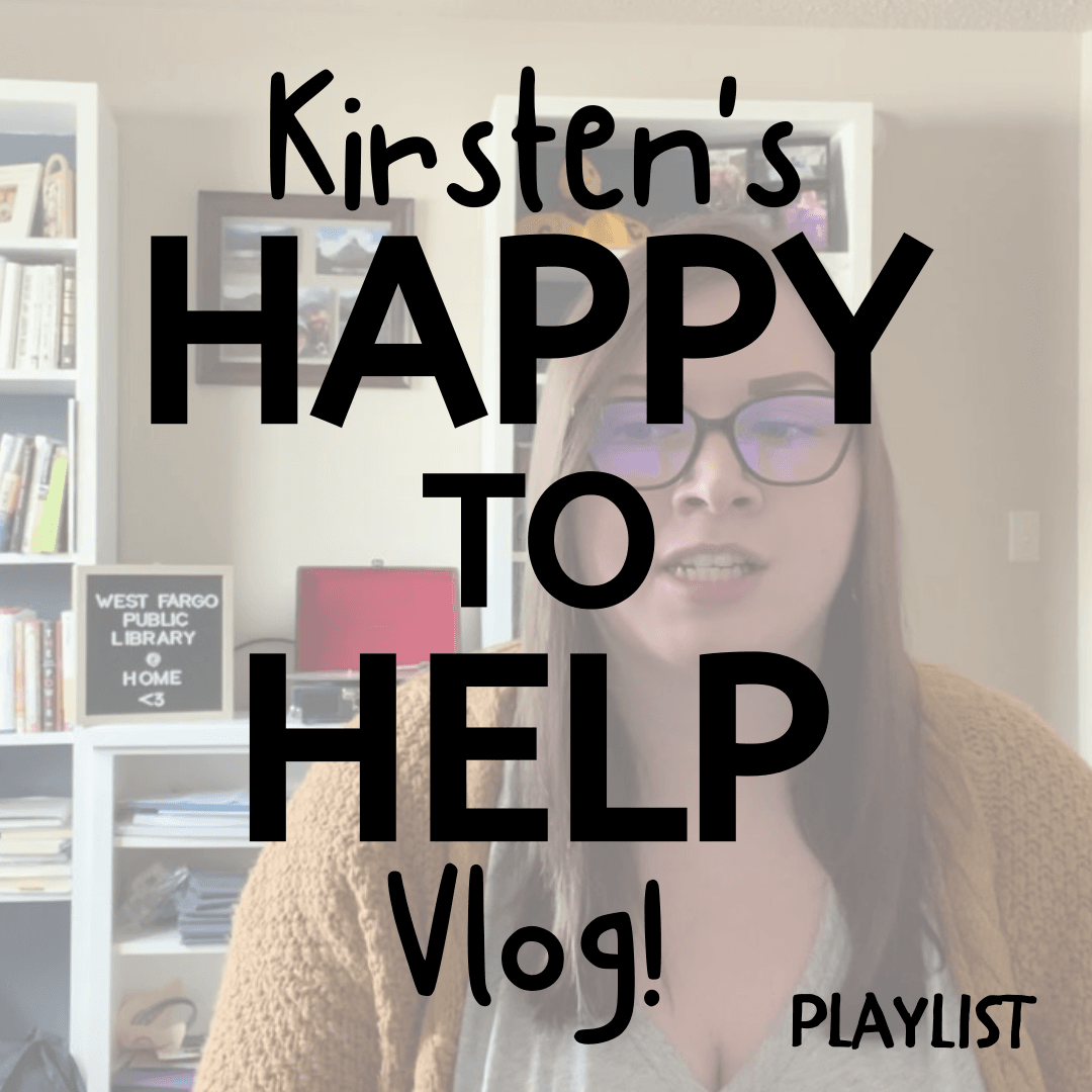 Kirsten's Happy to Help Vlog Playlist