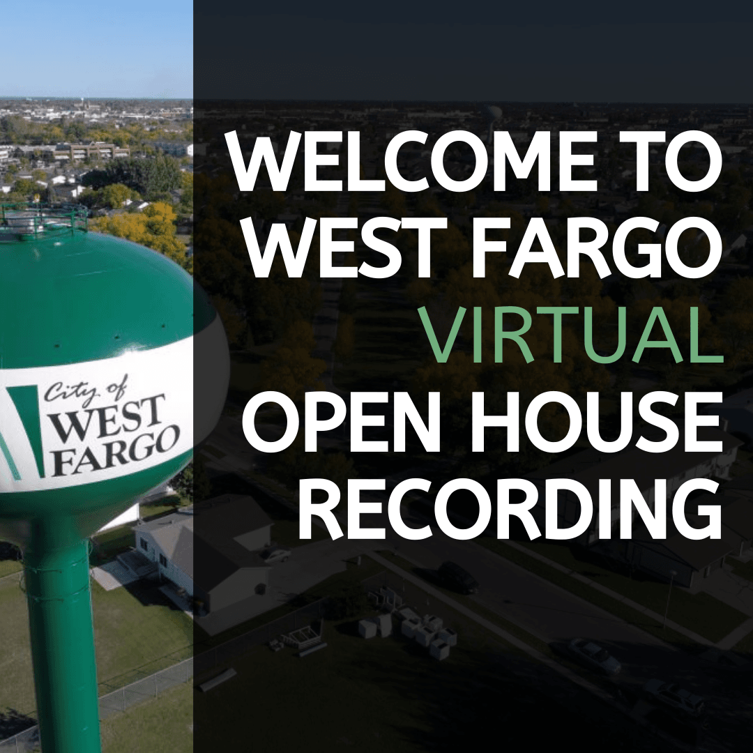 Welcome to West Fargo Virtual Open House Video