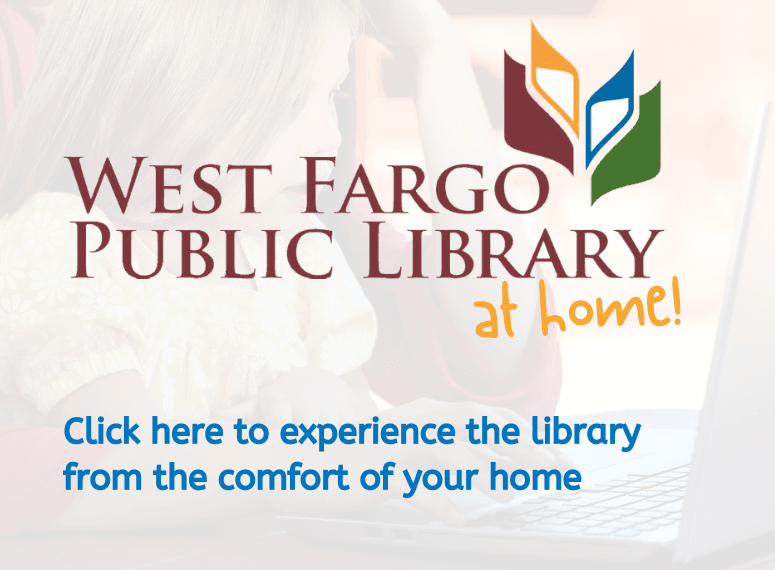 West Fargo Public Library at Home! graphic